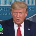 Trump and Coronavirus Task Force Hold White House Briefing | NBC News