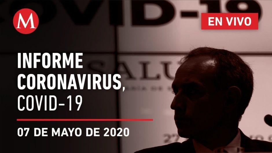 Informe diario por coronavirus en México, 07 de mayo de 2020