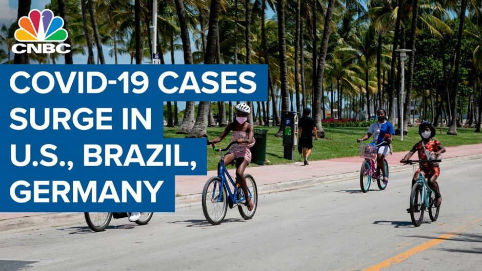 Coronavirus cases surge in the United States, Brazil and Germany
