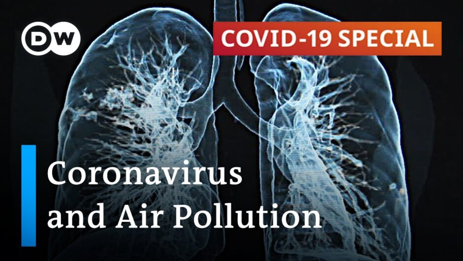 Does air pollution make cornavirus more dangerous?   COVID-19 Special