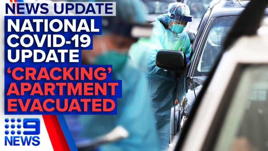 Update: Victoria COVID-19 latest, Sydney apartment evacuated after 'cracking'   9 News Australia