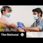 COVID-19 vaccine research shows positive signs — CBC News: The National | July 20, 2020