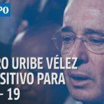 Expresidente Álvaro Uribe es paciente asintomático de coronavirus