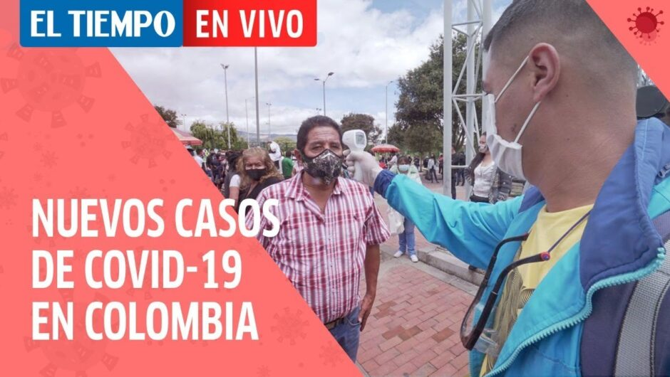 Coronavirus en Colombia: Se reportan 10.142 nuevos casos por Covid-19 y 312 fallecimientos