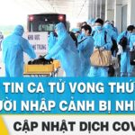 Tin tức Covid-19 hôm nay 15/8 | Thông tin ca tử vong thứ 22 và người nhập cảnh bị nhiễm | FBNC