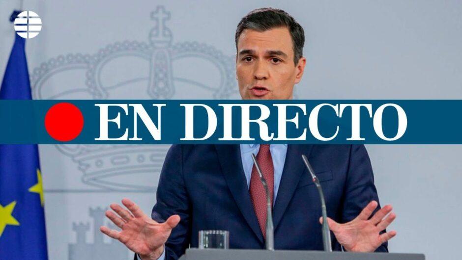 DIRECTO CORONAVIRUS | Comparecencia de Pedro Sánchez tras el Consejo de Ministros