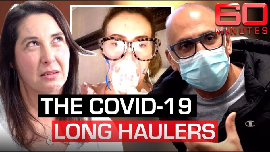 Long haul COVID-19 victims experiencing bizarre symptoms after recovery | 60 Minutes Australia