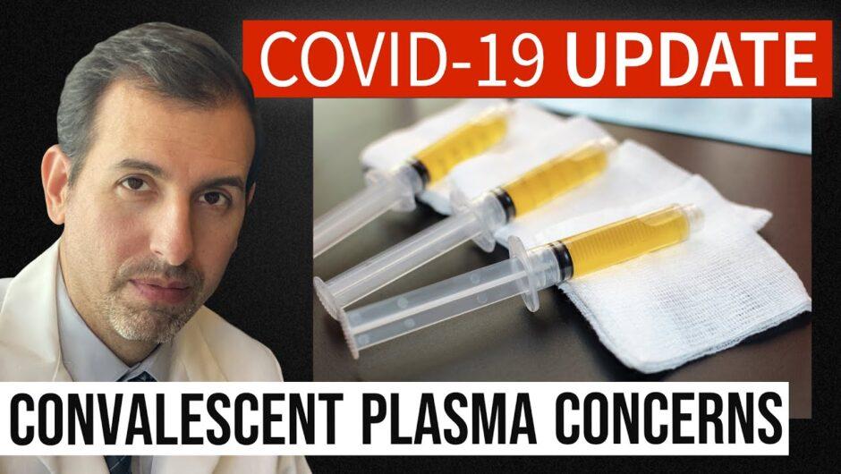 Coronavirus Update 115: Convalescent Plasma vs Monoclonal Antibodies for COVID 19 Treatment