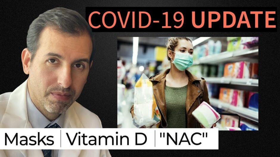 Coronavirus Update 111: Masks; New Vitamin D Data and COVID 19; NAC