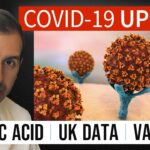 Coronavirus Update 112: Linoleic Acid; Vaccines; UK COVID 19 Data