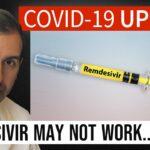 Coronavirus Update 113: Remdesivir May Not Work for COVID 19