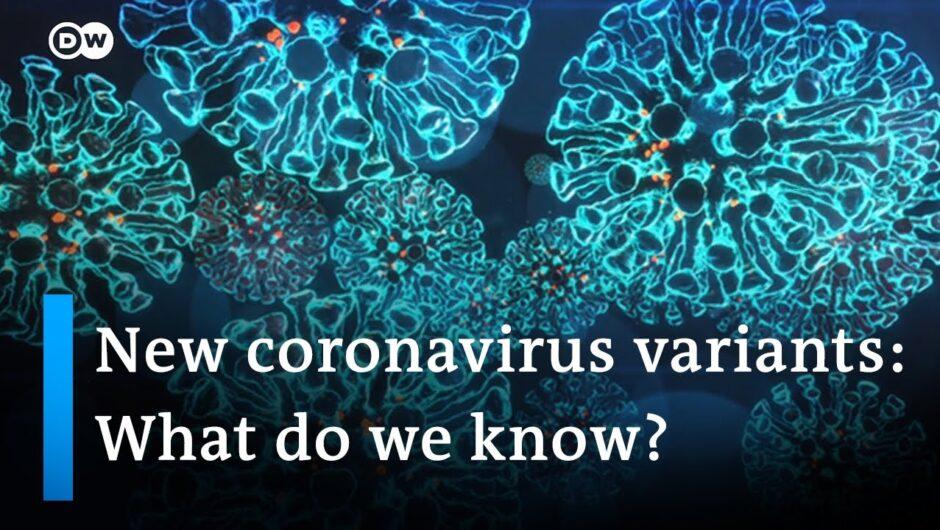Growing global concern over coronavirus variants | DW News