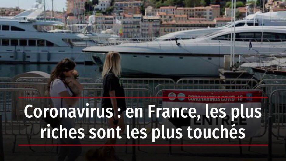 Coronavirus : en France, les plus riches sont les plus touchés