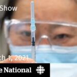 CBC News: The National | 2nd opinions on COVID-19 vaccines | March 1, 2021