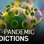 Post-Pandemic Predictions: What Will Happen With COVID-19?