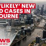 """COVID-19: two """"likely"""" cases of COVID-19 emerge in Melbourne   7NEWS"""