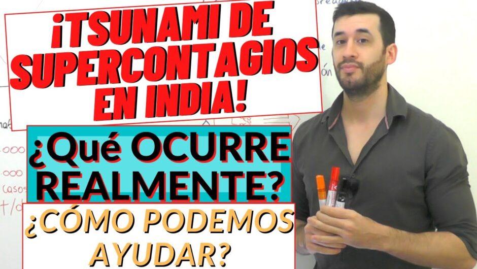 COVID 19| SUPERCONTAGIOS de CORONAVIRUS y MUERTES en INDIA ¡Todos PODEMOS AYUDAR!