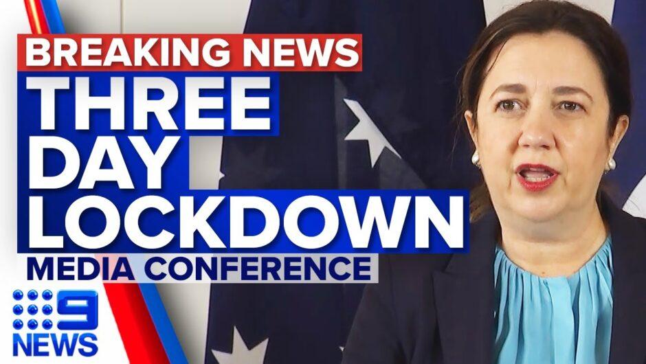 Southeast Queensland to enter three-day lockdown   Coronavirus   9 News Australia