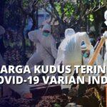 28 Warga Kudus Terinfeksi Covid-19 Varian India, Menkes Teliti Kaitan dengan Lonjakan Kasus