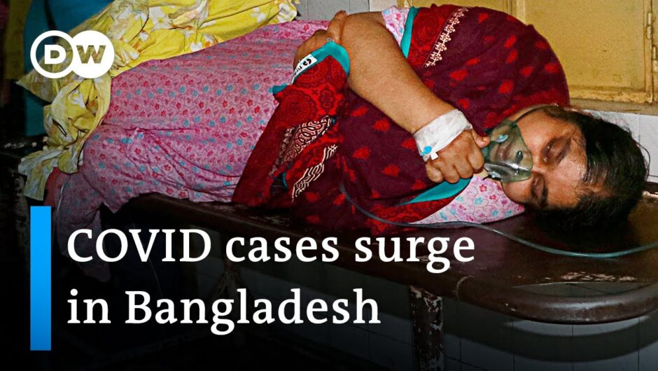 Bangladesh enters strict lockdown as COVID cases and deaths reach record highs   DW News