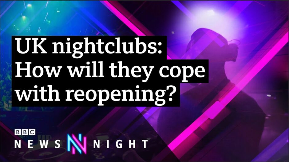 How will nightclubs cope with reopening? – BBC Newsnight