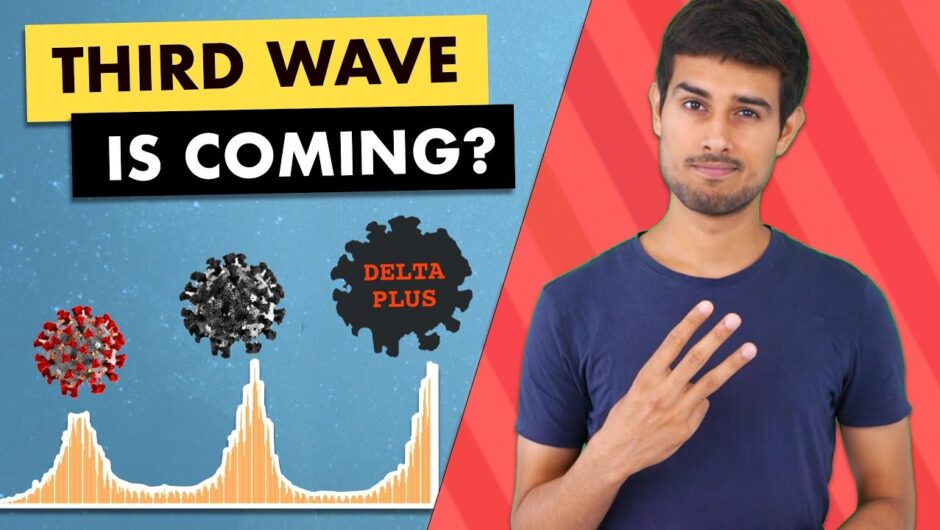 Third Wave of Coronavirus |Delta Plus Variant in India | Dhruv Rathee