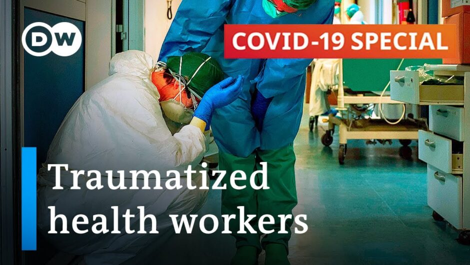 Coronavirus pandemic leaves healthcare workers traumatized   COVID-19 Special